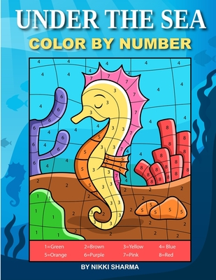 Under the Sea Color By Number: Coloring Book for Kids Ages 4-8 Cover Image