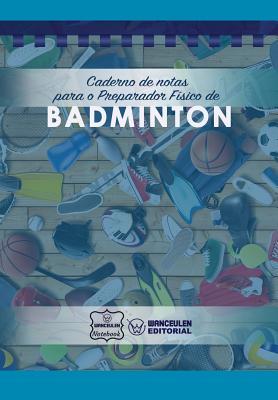 Caderno de Notas Para O Preparador Físico de Badminton Cover Image