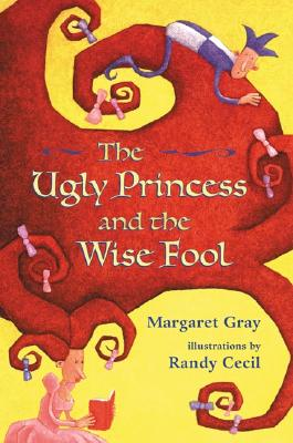 The Ugly Princess and the Wise Fool Cover Image