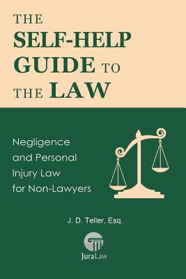 The Self-Help Guide to the Law: Negligence and Personal Injury Law for Non-Lawyers Cover Image