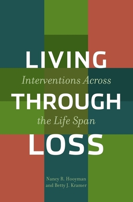 Living Through Loss: Interventions Across the Life Span (Foundations of Social Work Knowledge) Cover Image