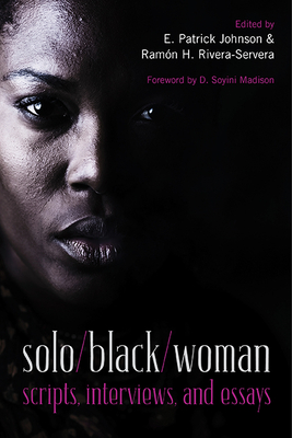 Solo/Black/Woman: Scripts, Interviews, and Essays [With DVD] Cover Image