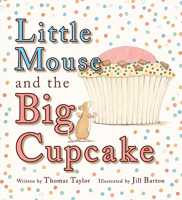 Little Mouse and the Big Cupcake Cover