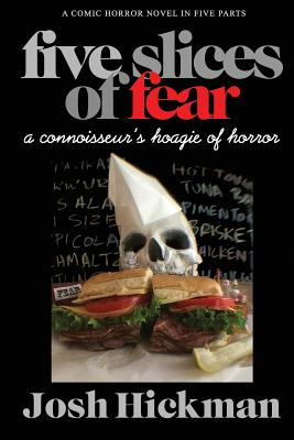 Five Slices of Fear: A Connoisseur's Hoagie of Horror Cover Image