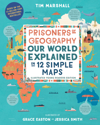 Prisoners of Geography: Our World Explained in 12 Simple Maps (Illustrated Young Readers Edition) Cover Image