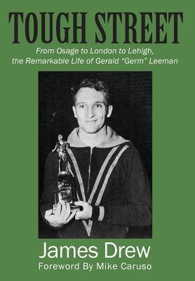 Tough Street: From Osage to London to Lehigh, the Remarkable Life of Gerald