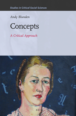 Concepts: A Critical Approach (Studies in Critical Social Sciences (Brill Academic) #44) Cover Image