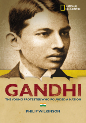 World History Biographies: Gandhi: The Young Protestor Who Founded a Nation Cover Image