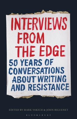 Interviews from the Edge: 50 Years of Conversations about Writing and Resistance Cover Image