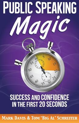 Public Speaking Magic: Success and Confidence in the First 20 Seconds Cover Image