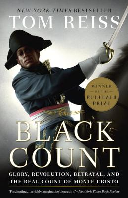 The Black Count: Glory, Revolution, Betrayal, and the Real Count of Monte Cristo Cover Image