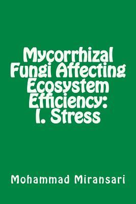 Mycorrhizal Fungi Affecting Ecosystem Efficiency: I. Stress Cover Image