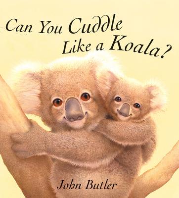 Can You Cuddle Like a Koala Cover Image