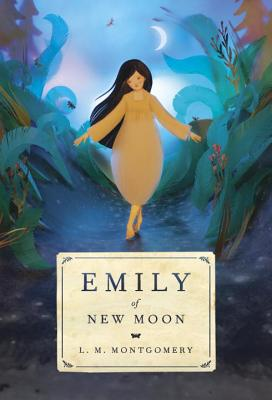 Emily of New Moon (Emily Novels #1) Cover Image