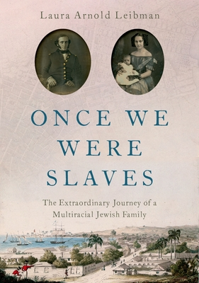 Once We Were Slaves: The Extraordinary Journey of a Multi-Racial Jewish Family Cover Image