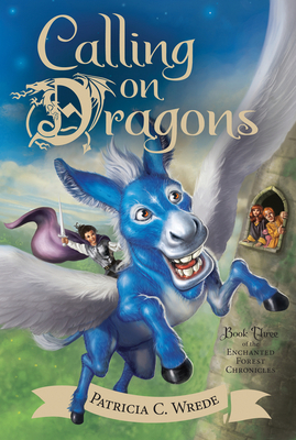 Calling on Dragons: The Enchanted Forest Chronicles, Book Three Cover Image