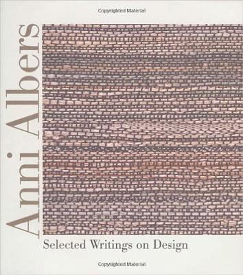 Anni Albers: Selected Writings on Design Cover Image