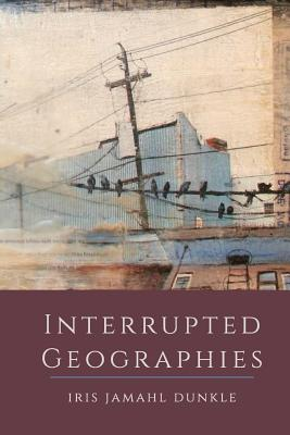 Interrupted Geographies Cover Image