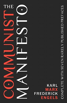 The Communist Manifesto: Complete With Seven Rarely Published Prefaces Cover Image