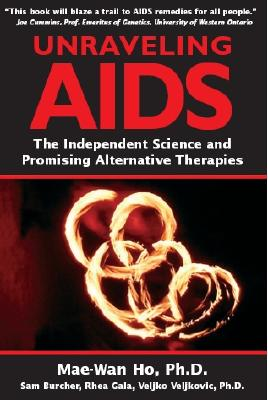 Unraveling AIDS: The Independent Science and Promising Alternative Therapies Cover Image