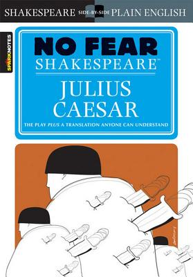 Julius Caesar (No Fear Shakespeare), Volume 4 (Sparknotes No Fear Shakespeare #4) Cover Image