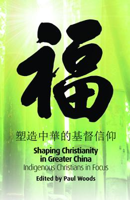 Cover for Shaping Christianity in Greater China (Regnum Studies in Mission)