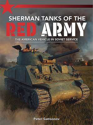 Sherman Tanks of the Red Army Cover Image