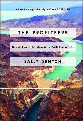 The Profiteers: Bechtel and the Men Who Built the World Cover Image