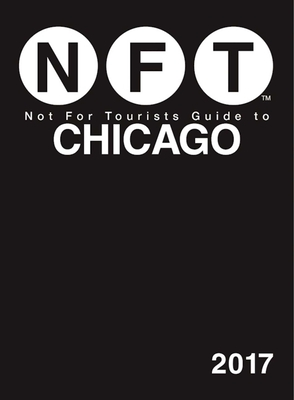 Not For Tourists Guide to Chicago 2017 Cover Image