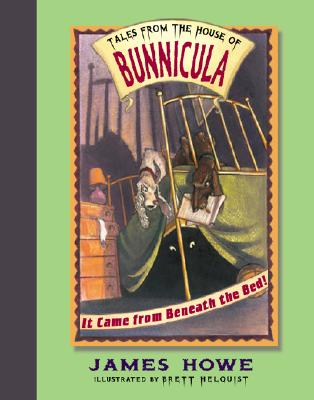 Cover for It Came from Beneath the Bed! (Tales From the House of Bunnicula #1)