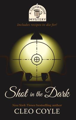 Shot in the Dark (Coffeehouse Mystery) Cover Image