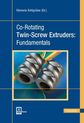 Co-Rotating Twin-Screw Extruders: Fundamentals Cover Image