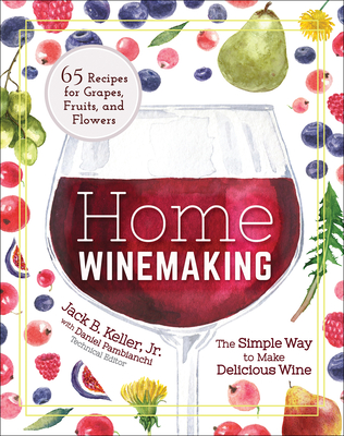 Home Winemaking: The Simple Way to Make Delicious Wine Cover Image