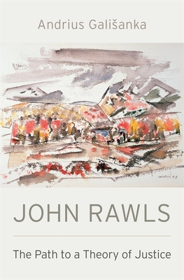 John Rawls: The Path to a Theory of Justice Cover Image