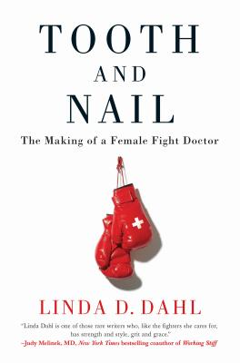 Tooth and Nail: The Making of a Female Fight Doctor Cover Image