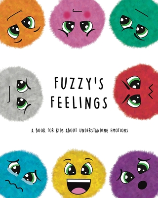 Fuzzy's Feelings: A Book for Kids About Understanding Emotions Cover Image