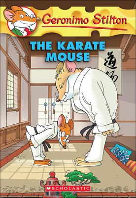 The Karate Mouse (Geronimo Stilton #40) Cover Image