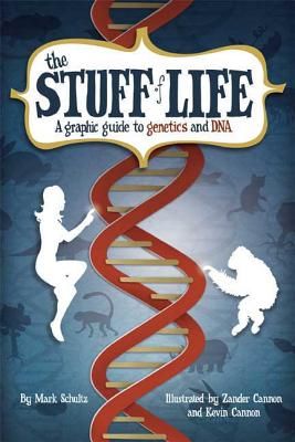 The Stuff of Life: A Graphic Guide to Genetics and DNA Cover Image