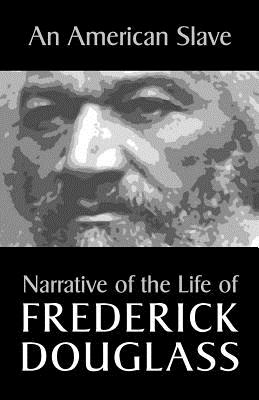 An American Slave: Narrative of the Life of Frederick Douglass Cover Image