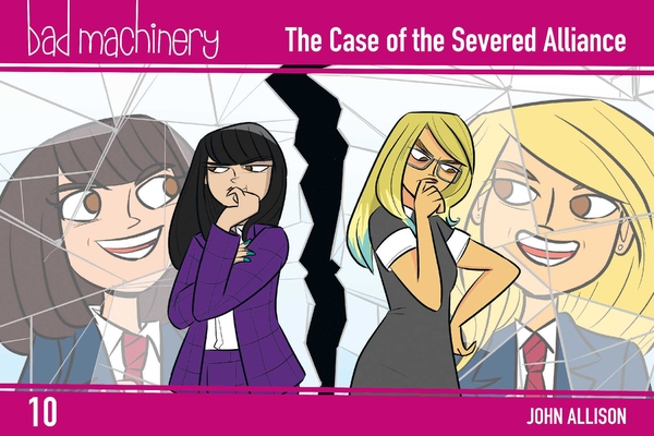 Bad Machinery Vol. 10: The Case of the Severed Alliance Cover Image