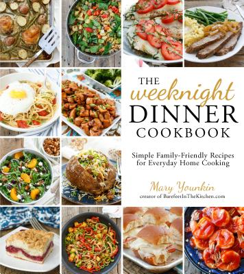 The Weeknight Dinner Cookbook: Simple Family-Friendly Recipes for Everyday Home Cooking Cover Image