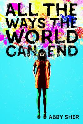 All the Ways the World Can End Cover Image
