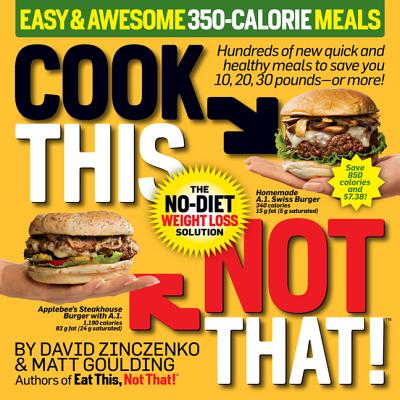 Cook This, Not That! Easy & Awesome 350-Calorie Meals Cover