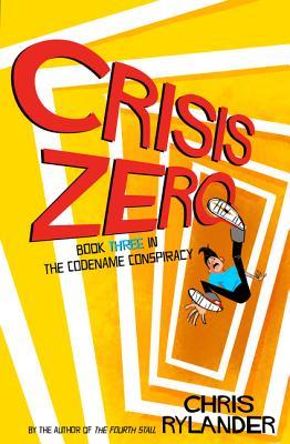 Cover for Crisis Zero (Codename Conspiracy #3)