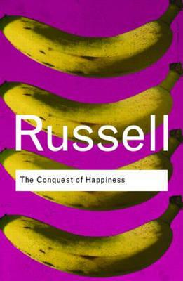 The Conquest of Happiness (Routledge Classics) Cover Image