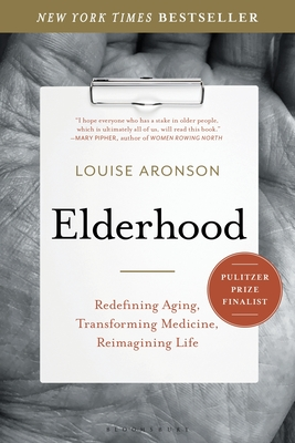 Elderhood: Redefining Aging, Transforming Medicine, Reimagining Life Cover Image
