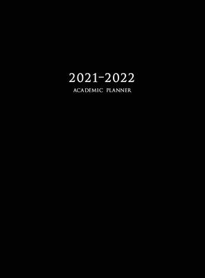 2021-2022 Academic Planner: Large Weekly and Monthly Planner with Inspirational Quotes and Black Cover (Hardcover) Cover Image
