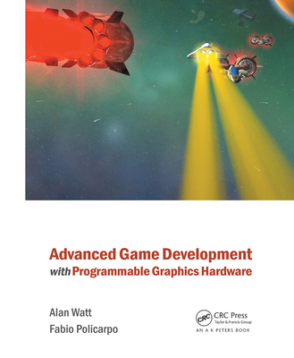 Advanced Game Development with Programmable Graphics Hardware Cover Image
