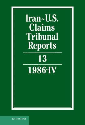 Iran-U.S. Claims Tribunal Reports: Volume 13 Cover Image