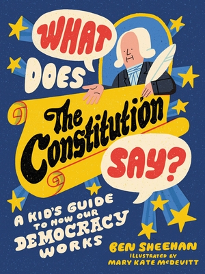 What Does the Constitution Say?: A Kid's Guide to How Our Democracy Works Cover Image